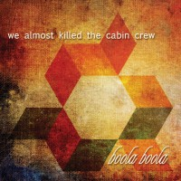 Luister: we almost killed the cabin crew – Boola Boola