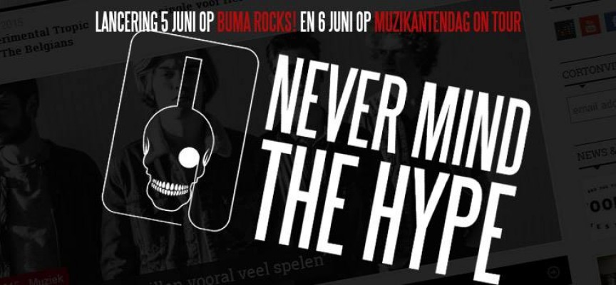 Never Mind The Hype presenteert zich passend op derde editie Buma ROCKS!