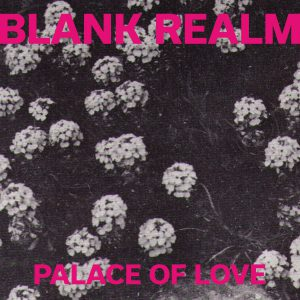Blank Realm - Palace of Love