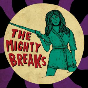 The Mighty Breaks