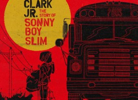 Albumreview: Gary Clark Jr. – The Story Of Sonny Boy Slim