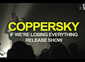 Videorepo: Coppersky releaset If We're Losing Everything in de Helling
