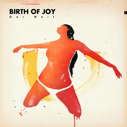 Birth Of Joy - Get Well