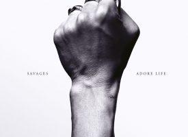 Het NMTH Album van 2016 is… Savages – Adore Life!