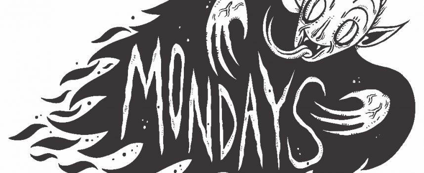 Mondays suck! Dus is er nu de nieuwe underground avond MONDAYS