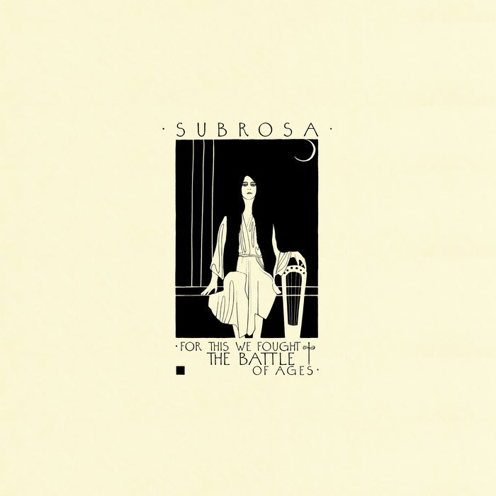 SubRosa-For-This-We-Fought-the-Battle-of-Ages-ghostcultmag