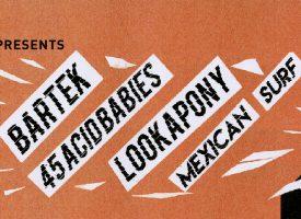 BARTEK fest in Hall Of Fame met Lookapony, 45ACIDBABIES en Mexican Surf