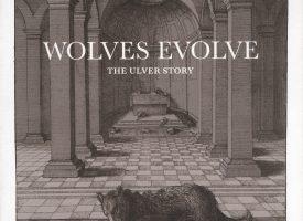 Lockdown-leesvoer: Tore Engelsen Espedal – Wolves Evolve: The Ulver Story